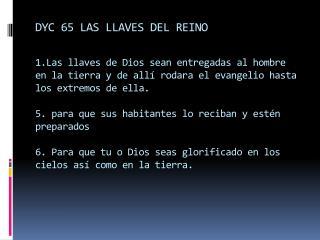 LAS LLAVES DEL REINO DE DIOS SE HAN ENTREGADO AL HOMBRE.