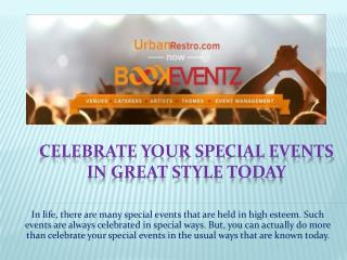 Celebrate your special events in great style today
