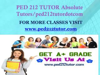 PED 212 TUTOR Absolute Tutors/ped212tutordotcom