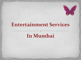 Entertainment Services In Mumbai