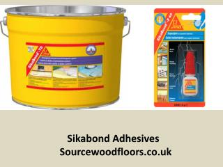 Best Prices Sikabond Adhesives for Wood Flooring