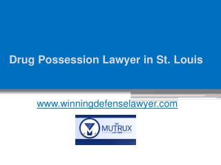 Drug Possession Lawyer in St. Louis - www.winningdefenselawyer.com