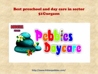 Best preschool and day care in sector 51Gurgaon