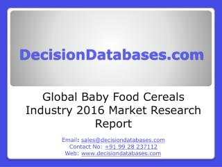 Global Baby Food Cereals Market and Forecast Report 2016-2021