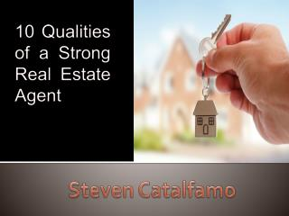 10 Qualities of a Strong Real Estate Agent | Steven Catalfamo