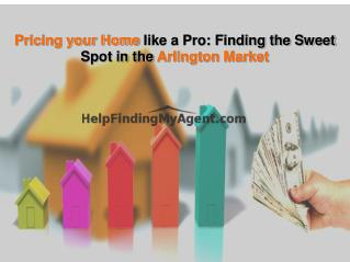 Pricing your Home like a Pro: Finding the Sweet Spot in the Arlington Market