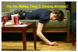 You Making These 5 Sleeping Mistakes