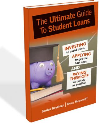 The Ultimate Guide To Student Loans by authors Bruce Mesnekoff and Jordan Goodman