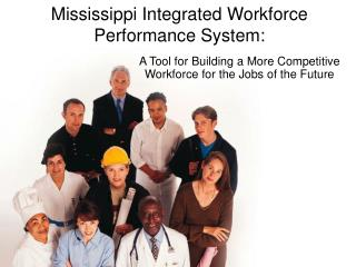 Mississippi Integrated Workforce Performance System: