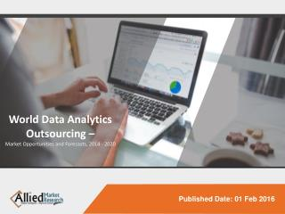 World Data Analytics Outsourcing - Market Opportunities and Forecasts, 2014 - 2020