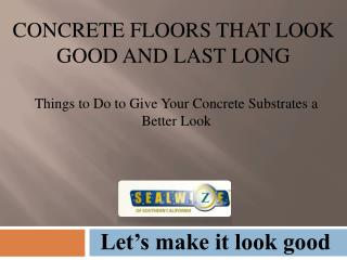 Commercial Flooring that looks good and Last Long - Concrete Floors