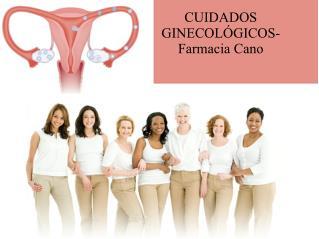 CUIDADOS GINECOLÓGICOS- Farmacia Cano