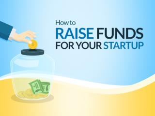 How to Raise Funds for Your Startup