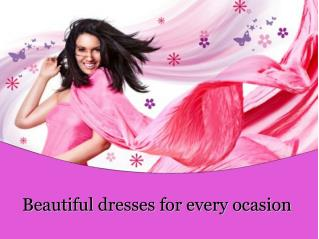Beautiful dresses for every ocasion
