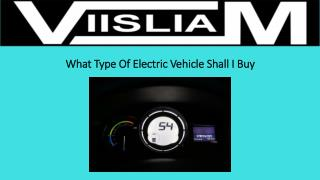 What type of electric vehicle shall i buy