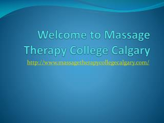 Welcome to massage therapy college calgary