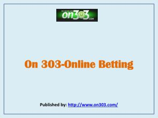 On 303-Online Betting