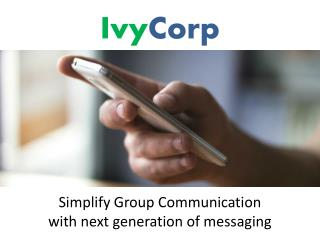 Simplify Group Communication with Next Generation of Messaging