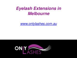 Eyelash Extensions in Melbourne - www.onlylashes.com.au