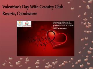 Valentine's Day With Country Club Resorts, Coimbatore