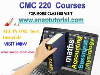 CMC 220  Proactive Tutors/snaptutorial