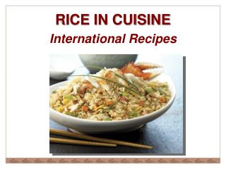 RICE IN CUISINE International Recipes