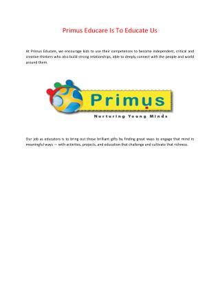 Primus Educare Is To Educate Us
