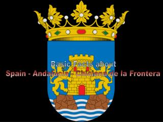 Basic Facts about Spain - Andalucia - Chiclana de la Frontera
