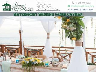 Plan an exotic destination wedding with Grand Old House in Cayman Islands