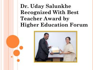 Dr. Uday Salunkhe Recognized With Best Teacher Award by Higher Education Forum