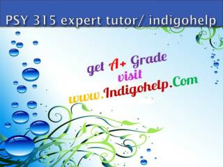 PSY 315 expert tutor/ indigohelp