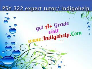 PSY 322 expert tutor/ indigohelp