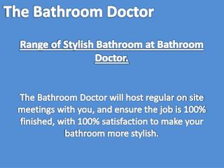 Range of Stylish Bathroom at Bathroom Doctor.