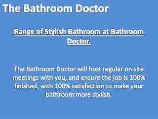 Range of Stylish Bathroom at Bathroom Doctor.