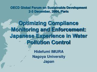 OECD Global Forum on Sustainable Development 2-3 December, 2004, Paris   Optimizing Compliance Monitoring and Enforcemen