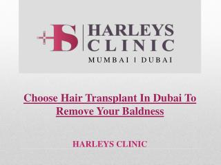 Choose Hair Transplant In Dubai To Remove Your Baldness