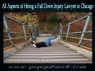 All Aspects of Hiring a Fall Down Injury Lawyer in Chicago