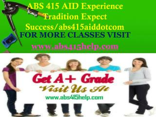 ABS 415 AID  Experience Tradition Expect Success/abs415aiddotcom