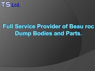 Full Service Provider of Beau roc Dump Bodies and Parts.