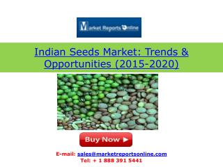 2015-2020: Indian Seeds Market Opportunities, Trends and Forecasts