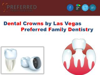 Dental Crowns by Las Vegas Preferred Family Dentistry