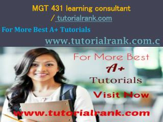 MGT 431 learning consultant tutorialrank.com