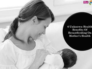 6 Unknown Health Benefits of Breastfeeding on Mother's Health