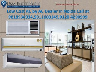 Low Cost AC by AC dealer in Noida Call us on 9818934934
