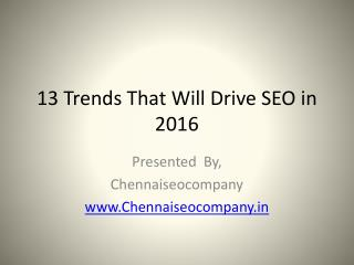 13 Trends That will Drive SEO in 2016