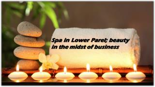 Spa in Lower Parel; beauty in the midst of business