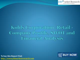 Company Profile of Kohls Corporation: JSBMarketResearch