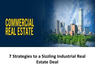 Steven Catalfamo - 7 Strategies to a Sizzling Industrial Real Estate Deal