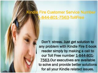 Kindle Fire Customer Service number 1-844-801-7563-Toll-Free.Kindle Fire Customer Service number 1-844-801-7563-Toll-Fre