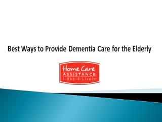 How To Provide The Best Dementia Care For Seniors